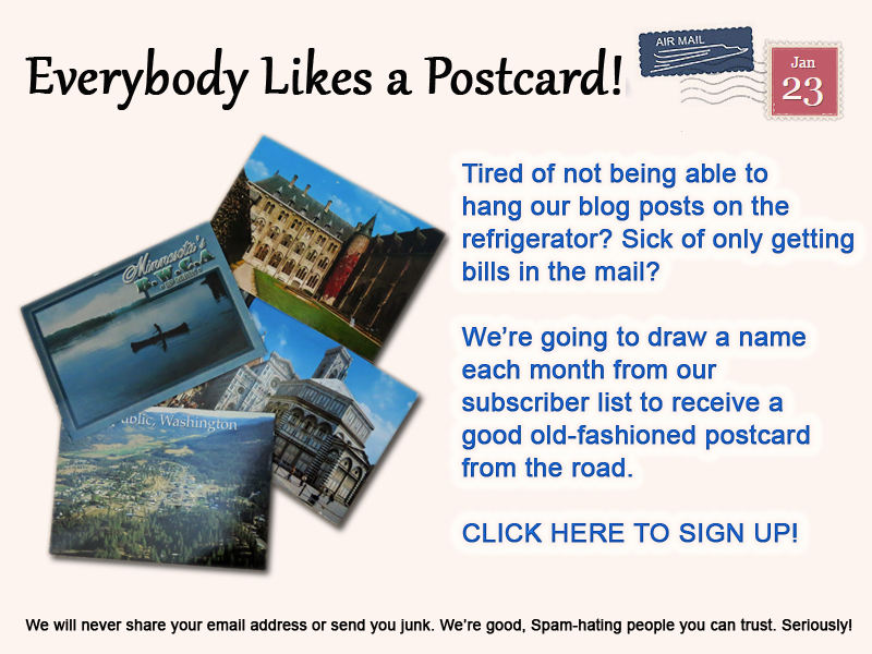 Sign up for occasional newsletters and for a chance to win a monthly postcard from the road. No spam, ever!